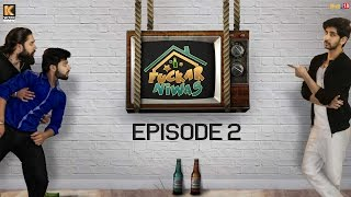 Fuckar Niwas   Episode 2   The Unwanted Guest
