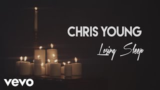 Chris Young - Losing Sleep (Lyric Video)