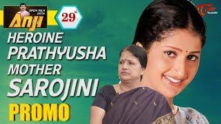 Open Talk with Anji | Heroine Prathyusha Mother Sarojini Interview | #29th Promo | #TeluguInterviews