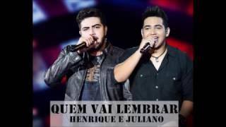 Quem Vai Lembrar - Henrique e Juliano