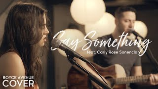 Say Something - A Great Big World ft. Christina Aguilera (Boyce Avenue ft. Carly Rose Sonenclar)