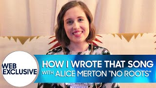"""How I Wrote That Song: Alice Merton """"No Roots"""""""