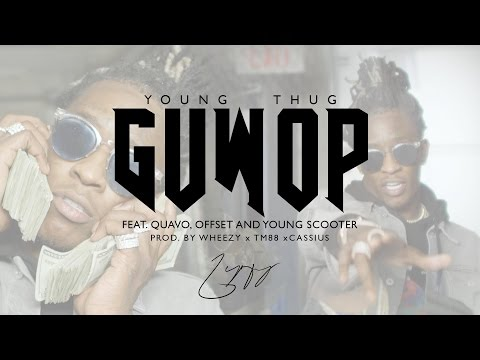 Young Thug Guwop feat. Quavo Offset and Young Scooter Official Video