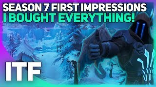 Fortnite Season 7 First Impressions - I BOUGHT EVERYTHING! (Fortnite Battle Royale)