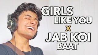Jab Koi Baat x Girls Like You (Mashup by Aksh Baghla)
