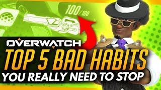 Overwatch | Top 5 Habits You Need To STOP!