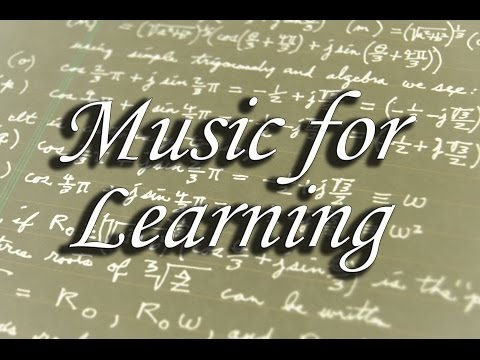 Music for Learning Strengthen your mental skills