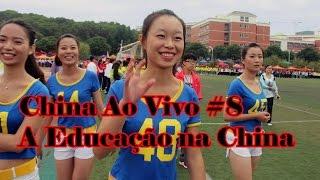 A Educação na China (China ao Vivo #8)