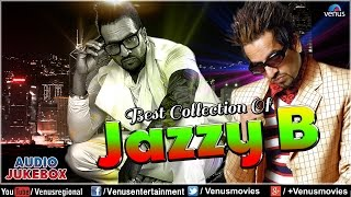 Best Collection Of Jazzy B : Super Hit Punjabi Songs || Audio Jukebox