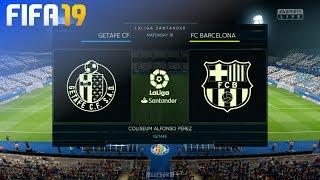 FIFA 19 - Getafe CF vs. FC Barcelona @ Coliseum Alfonso Pérez