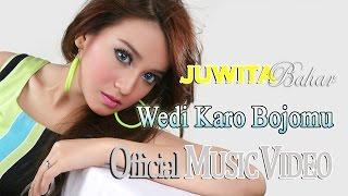 Juwita Bahar - Wedi Karo Bojomu [Official Music Video HD]