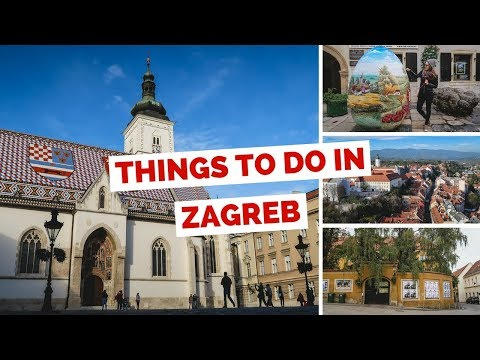 10 Things to do in Zagreb Croatia Travel Guide