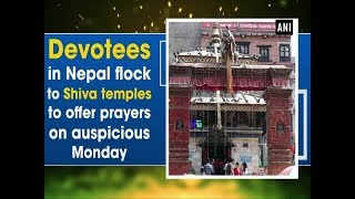 Devotees in Nepal flock to Shiva temples to offer prayers on auspicious Monday
