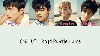 CNBLUE - Royal Rumble [Hang, Rom & Eng Lyrics]