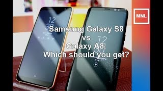 Samsung Galaxy S8 vs Samsung Galaxy A8 2018 review. Which should you get?