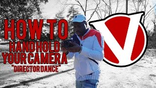 How to Hand Hold Your Camera | The Director Dance
