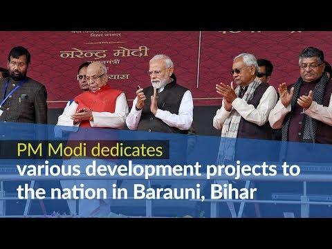 PM Modi dedicates various development projects to the nation in Barauni, Bihar | PMO
