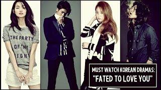 Korean Dramas: Fated to Love You