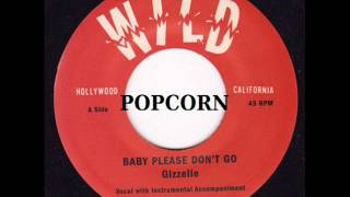 GIZELLE - BABY PLEASE DON'T GO