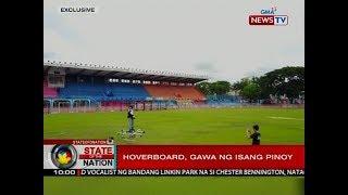 SONA: Hoverboard, gawa ng isang Pinoy