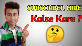 How To Hide Youtube Subscriber | Youtube Channel kaise Hide Kare ? 🔥