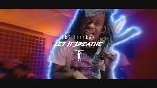 TBE JohnBoe - Let It Breathe [Dir. VideoShootShawty] @BonzRollie