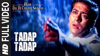 Tadap Tadap Ke Full Song | Hum Dil De Chuke Sanam | Salman Khan, Aishwarya Rai