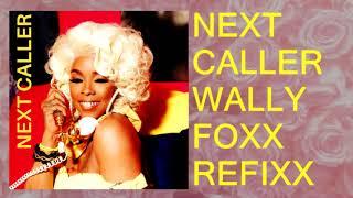 KHIA - NEXT CALLER [WALLY FOXX REFIXX]