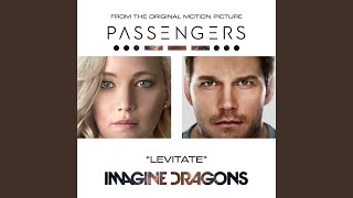Levitate From The Original Motion Picture Passengers