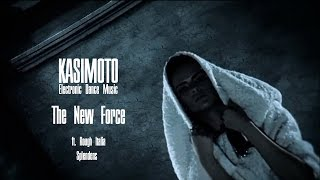 KASIMOTO - The New Force (ft. Rough Italia – Splendens)