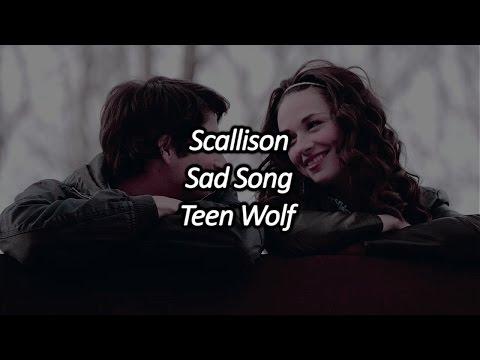 scallison - sad song - teen wolf