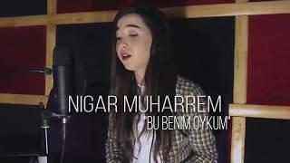 Bu Benim Öyküm - Nigar Muharrem (Cover)(UZUN VERSİYON)