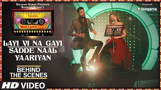 Making Of Layi Vi Na Gayi/Sadde Naal Yaariyan | T-Series Mixtape Punjabi | Jashan Singh Shipra Goyal