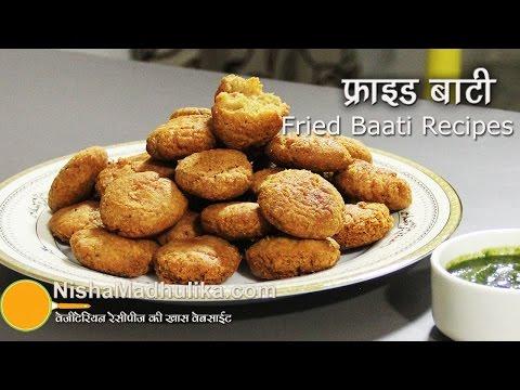 Fried Bati Recipes -  Fried Baati Recipe