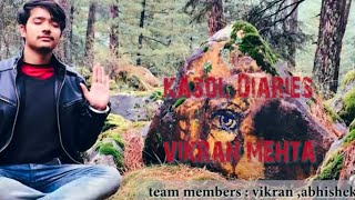Kasol Diaries | Vikran Mehta | Trinetra Production