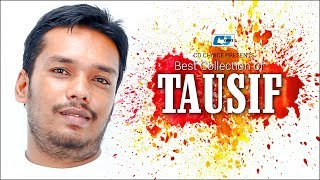 Best Collection Of TAUSIF | Super Hits Album | Audio Jukebox | Bangla New Song 2017