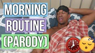 MORNING ROUTINE (parody)