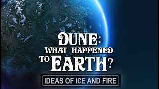 Dune: What Happened To Earth?