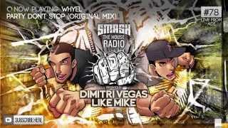 Dimitri Vegas & Like Mike - Smash The House Radio #78