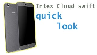 Intex Cloud Swift smart phone quick look | 4g,OTG Supported