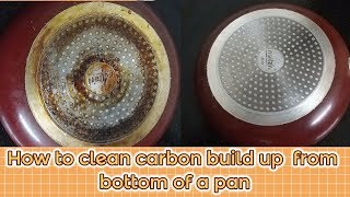 How to clean carbon build up from bottom of a pan