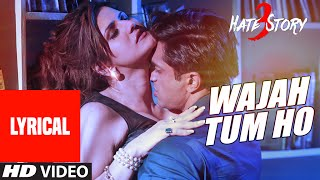 Wajah Tum Ho Full Song with Lyrics | Hate Story 3 | Zareen Khan, Karan Singh | Armaan Malik