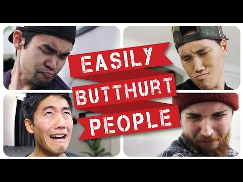 Easily Butthurt People