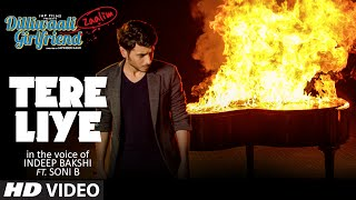 Tere Liye Video Song | Indeep Bakshi | Dilliwaali Zaalim Girlfriend | Divyendu Sharma, Prachi Mishra