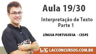 Interpretação de Texto Parte 1 - Língua Portuguesa CESPE - 19/30