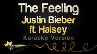 Justin Bieber ft. Halsey - The Feeling (Karaoke Version)