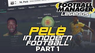 Legends in Football Manager : Pelé - Part 1