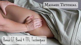 Massage Tutorial: BONUS IT Band and TFL techniques!!