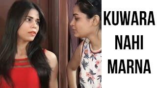 Kunwara Nahin Marna || By Charu Dixit ||