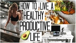 Tips for Living a Productive & Healthy Life | What I Eat in a Day #10